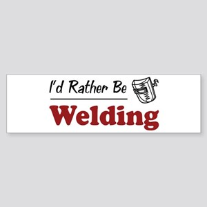 Rather Be Welding Bumper Sticker